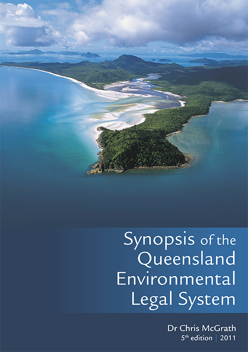 Cover of Synopsis of the Queensland Environmental Legal System edition 5 by Chris McGrath